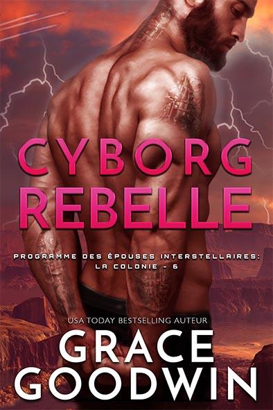 couverture de livre pour Cyborg Rebelle par Grace Goodwin
