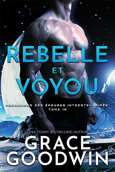 couverture de livre pour Rebelle et Voyou par Grace Goodwin