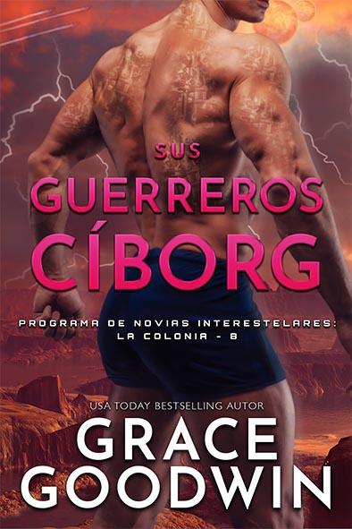 tapa del libro para Sus guerreros cíborg por Grace Goodwin
