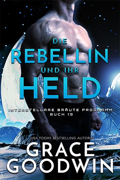 Buchdeckel für Die Rebellin und ihr Held von Grace Goodwin