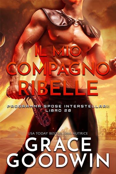 copertina per Il mio compagno ribelle da Grace Goodwin