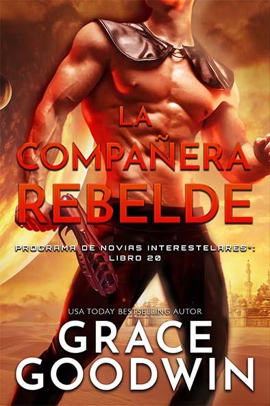 tapa del libro para La compañera rebelde por Grace Goodwin