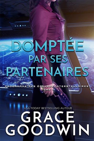 couverture de livre pour Domptée par Ses Partenaires par Grace Goodwin