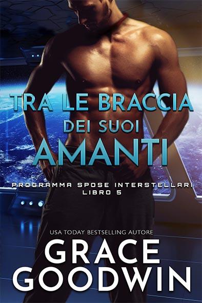 copertina per Tra le braccia dei suoi amanti da Grace Goodwin