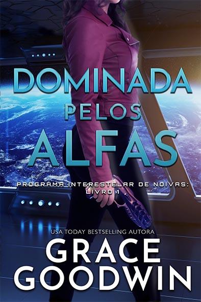 capa de livro para Dominada pelos Alfas por Grace Goodwin
