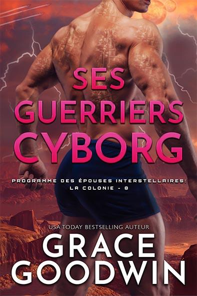 couverture de livre pour Ses Guerriers Cyborg par Grace Goodwin