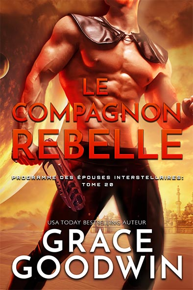 couverture de livre pour Le Compagnon Rebelle par Grace Goodwin