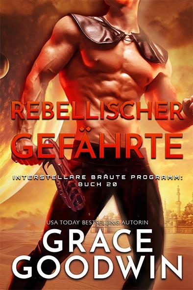 Buchdeckel für Rebellischer Gefährte von Grace Goodwin