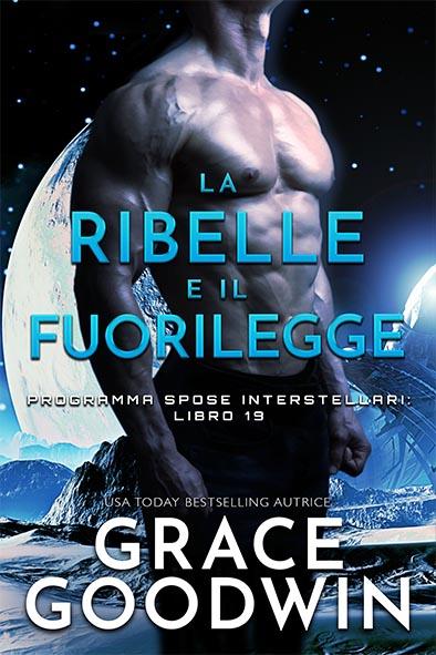 copertina per La ribelle e il fuorilegge da Grace Goodwin