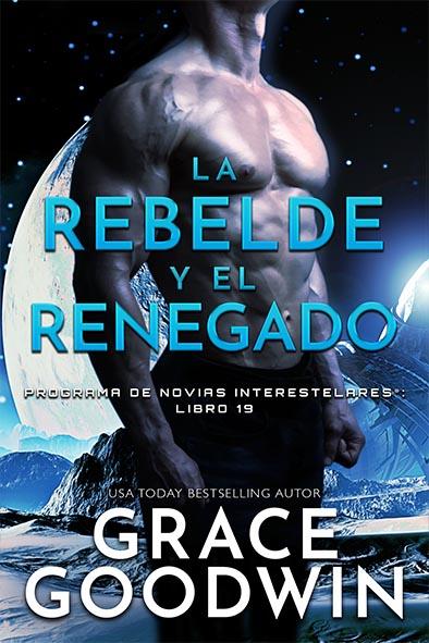 tapa del libro para La rebelde y el renegado por Grace Goodwin